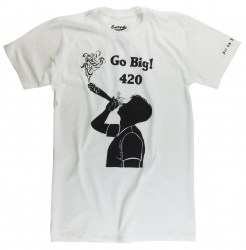 420 Friendly? Then Go Big! A plant loving t-shirt - White