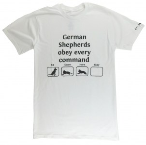 German Shepherds obey every command. Every? Another GSD skills t-shirt in White.